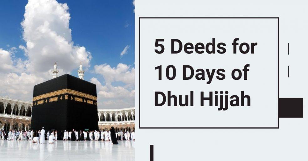 deeds to do during 10 days dhul hijjah