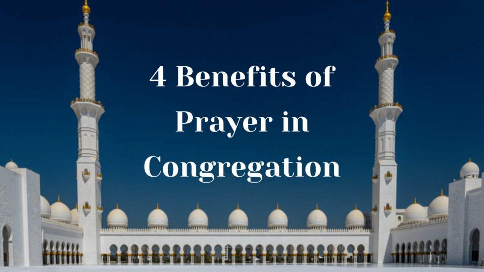 4 Benefits of Prayer in Congregation