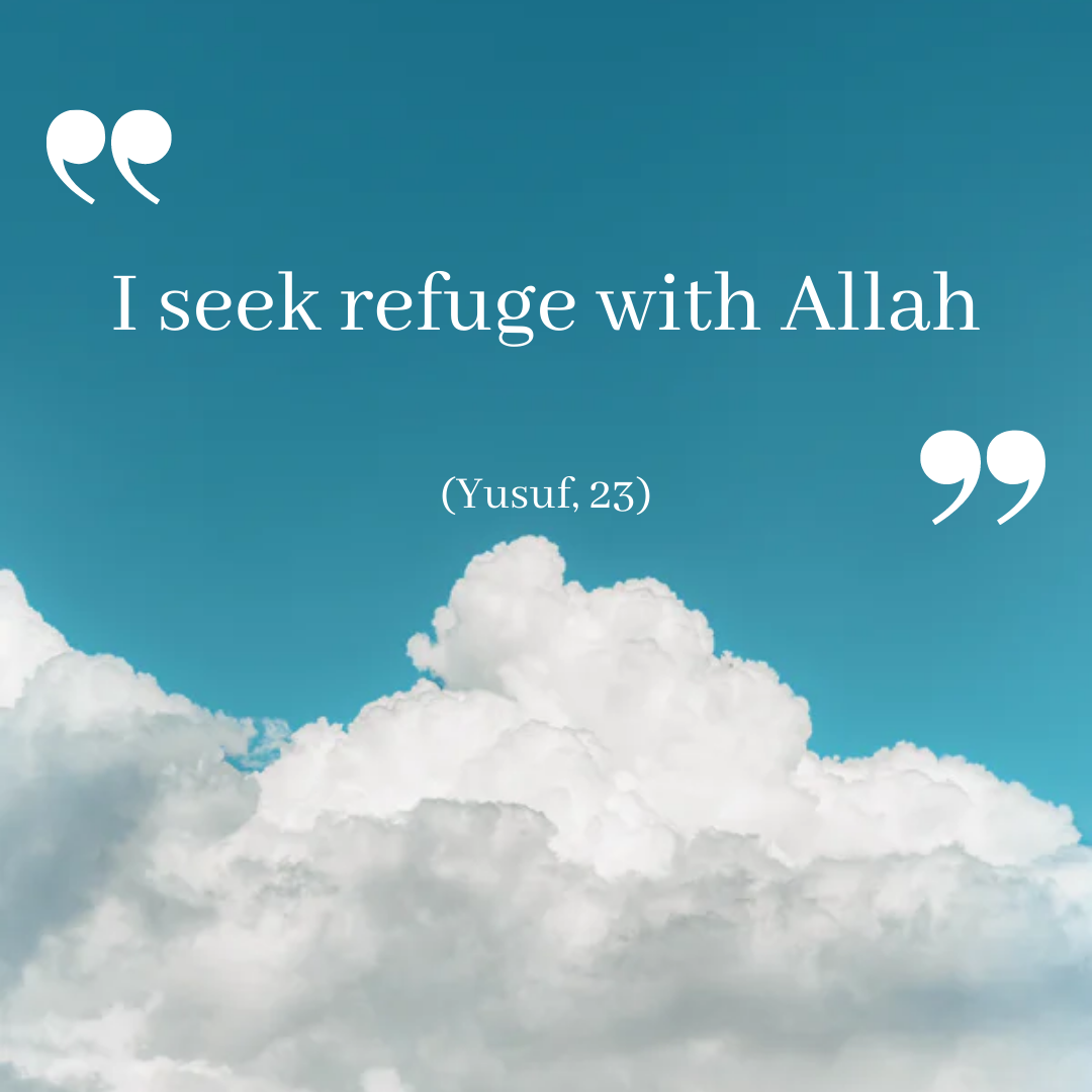 "story of yusuf (as) ""i seek refuge with Allah"" - Yusuf 23 Quran"