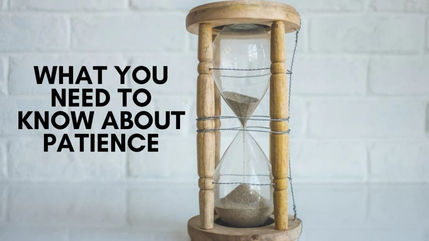 what you need to know about patience